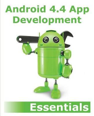 Android 4.4 App Development Essentials