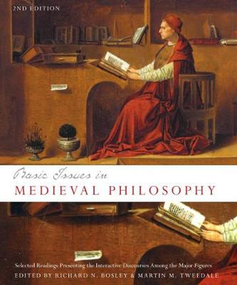 Basic Issues in Medieval Philosophy, Second Edition: Selected Readings Presenting Interactive Discourse Among the Major Figures