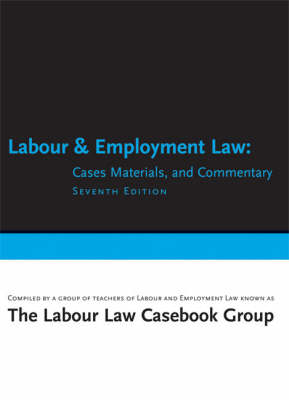 Labour and Employment Law: Cases, Materials, and Commentary