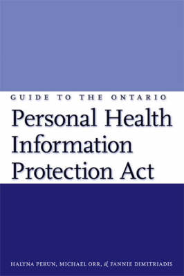 Guide to the Ontario Personal Health Information Protection Act: A Practical Guide for Health Care Providers