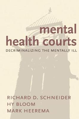 Mental Health Courts: Decriminalizing the Mentally Ill
