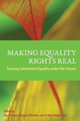 Making Equality Rights Real: Securing Substantive Equality Under the Charter