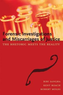 Forensic Investigations and Miscarriages of Justice: The Rhetoric Meets The Reality