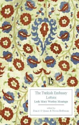 The Turkish Embassy Letters: Lady Mary Wortley Montagu