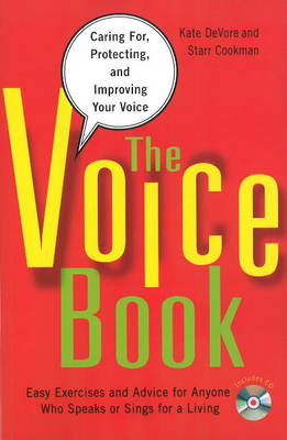 Voice Book: Caring for, Protecting, and Improving Your Voice