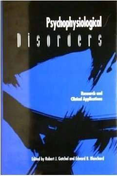 Psychophysiological Disorders: Research and Clinical Applications