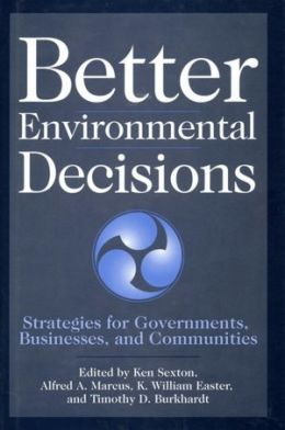Better Environmental Decisions: Strategies for Governments, Businesses and Communities