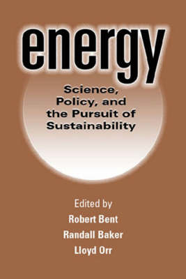 Energy: Science, Policy and the Pursuit of Sustainability