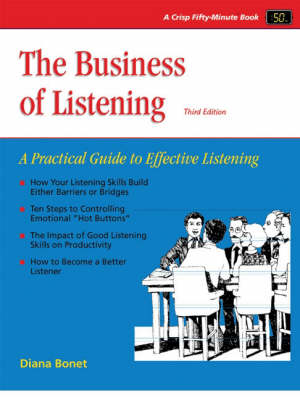 The Business of Listening, Third Edition : A Practical Guide to  Effective Listening