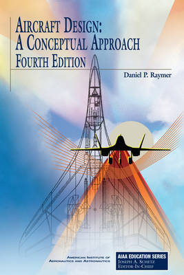 Aircraft Design: A Conceptual Approach