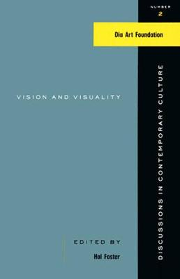 Vision and Visuality: Discussions in Contemporary Culture