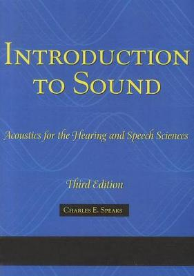 Introduction To Sound : Acoustics for the Hearing and Speech Sciences