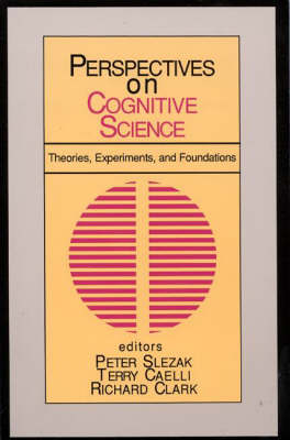 Perspectives on Cognitive Science: Theories, Experiments, and Foundations