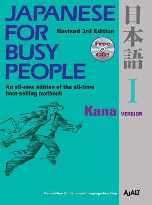 Japanese for Busy People: Volume 1: Kana Version