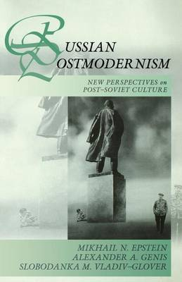 Russian Postmodernism: New Perspectives on Late Soviet and Post-Soviet Literature