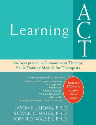 Learning Act: An Acceptance & Commitment Therapy Skills-Training Manual for Therapists