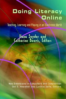 Doing Literacy Online: Teaching, Learning and Playing in an Electronic World