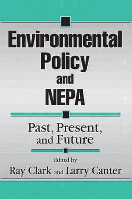 Environmental Policy and NEPA: Past, Present and Future