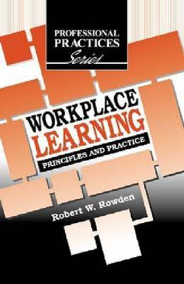 Workplace Learning: Principles and Practice