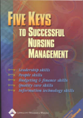 The Five Keys to Successful Nursing Management: With Podiatry, Chiropractic, Physical Therapy and Occupational Therapy Words
