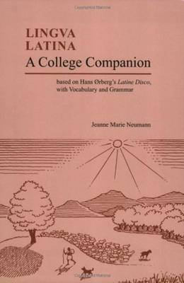 College Companion: Based on Hans Oerberg's Latine Disco, with Vocabulary and Grammar