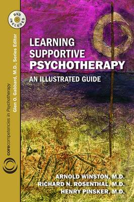 Learning Supportive Psychotherapy: An Illustrated Guide Core Competencies in Psychotherapy