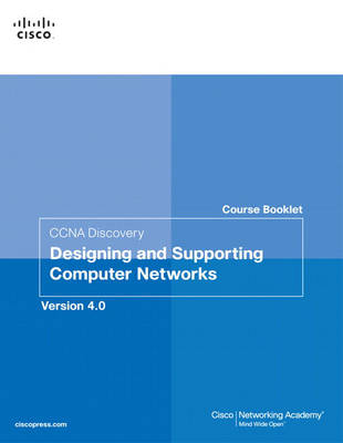 Course Booklet for CCNA Discovery Designing and Supporting Computer Networks, Version 4.01