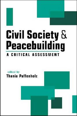 Civil Society and Peacebuilding: A Critical Assessment