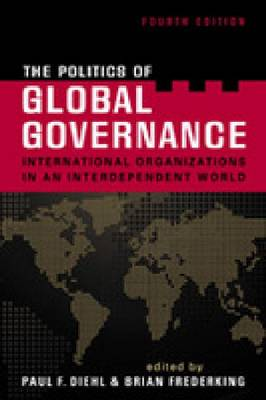 The Politics of Global Governance: International Organizations in an Interdependent World