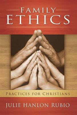 Family Ethics: Practices for Christians