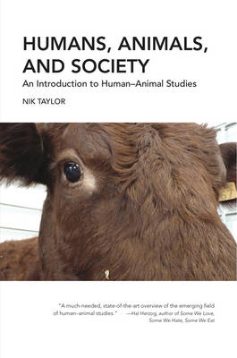 Humans, Animals, and Society: An Introduction to HumanAnimal Studies