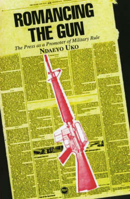 Romancing the Gun: The Press as a Promoter of Military Rule
