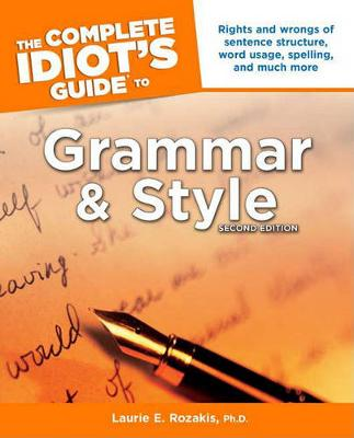 The Complete Idiots Guide to Grammar and Style