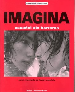 Imagina: Espanol Sin Barreras/Curso Intermedio de Lengua Espanola - Student Activities Manual