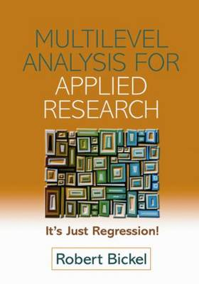 Multilevel Analysis for Applied Research: It's Just Regression!