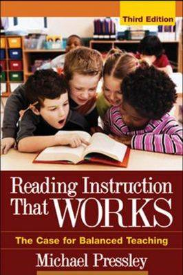 Reading Instruction That Works: the Case for Balanced Teaching