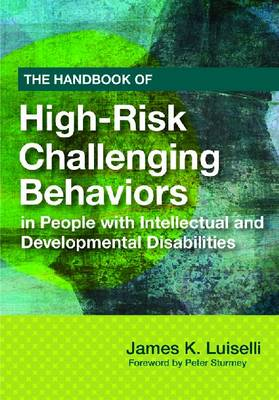 The Handbook of High-Risk Challenging Behaviors in People with Intellectual and Developmental Disabiliti