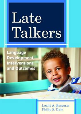 Late Talkers: Language Development, Interventions, and Outcomes