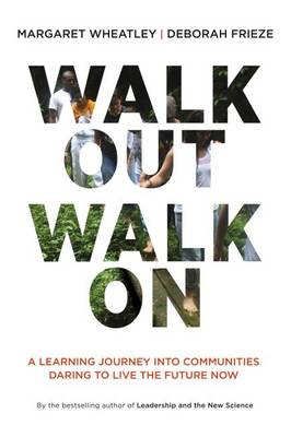 Walk Out Walk on: A Learning Journey into Communities Daring to Live the Future Now