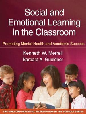 Social and Emotional Learning in the Classroom: Promoting Mental Health and Academic Success