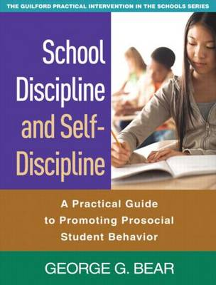 School Discipline and Self-Discipline: A Practical Guide to Promoting Prosocial Student Behavior