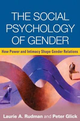 The Social Psychology of Gender: How Power and Intimacy Shape Gender Relations