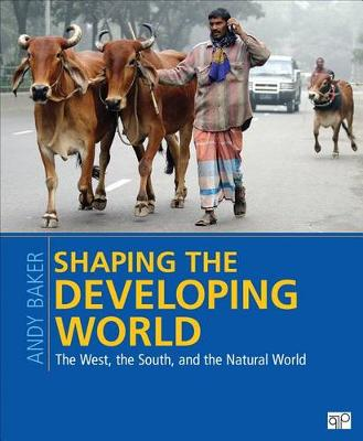 Shaping the Developing World: The West, the South, and the Natural World