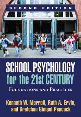 School Psychology for the 21st Century: Foundations and Practices