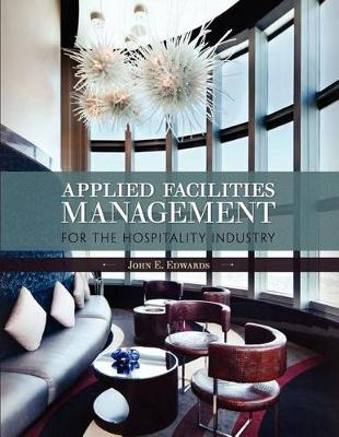 Applied Facilities Management for the Hospitality Industry