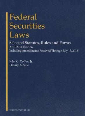 Federal Securities Laws: Selected Statutes, Rules and Forms