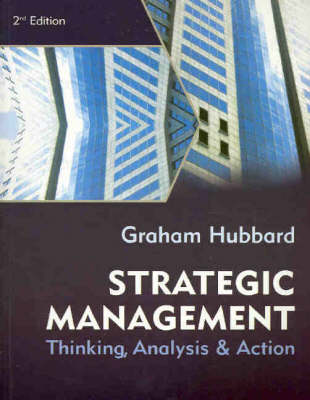 Strategic Management: Thinking, Analysis and Action