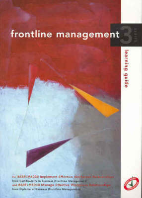 Frontline Management Learning Guide: Implement Effective Workplace Relationships and Manage Effective Workplace Relationships