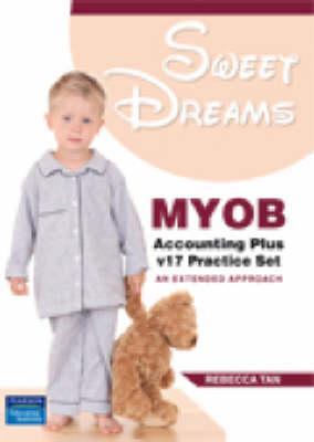 Sweet Dreams: MYOB Accounting Plus v17 Practice Set