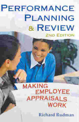 Performance Planning and Review: Making Employee Appraisals Work